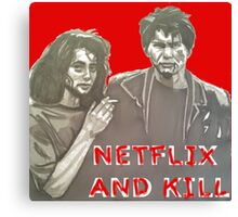 Netflix and kill Canvas Print