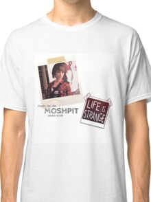 LIFE is STRANGE · T-SHIRT 'ready for the mosh pit shaka brah' Classic T-Shirt