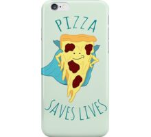 pizza saves lives iPhone Case/Skin