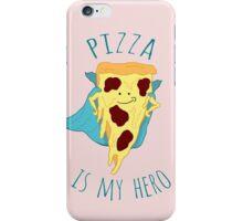 pizza is my hero iPhone Case/Skin