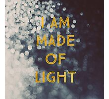 Made Of Light Photographic Print