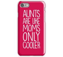 Aunts are cool iPhone Case/Skin