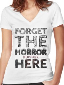 LIFE is STRANGE · T-SHIRT 'forget the horror here' Women's Fitted V-Neck T-Shirt