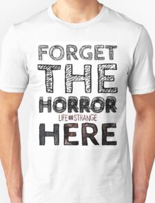 LIFE is STRANGE · T-SHIRT 'forget the horror here' Unisex T-Shirt