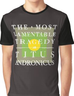 Titus Andronicus - The Most Lamentable Tragedy Graphic T-Shirt