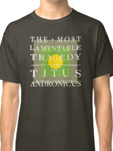 Titus Andronicus - The Most Lamentable Tragedy Classic T-Shirt