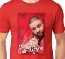 You Smart,You Loyal,You Grateful Unisex T-Shirt