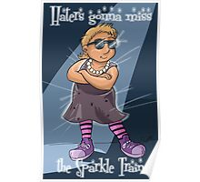 Haters Gonna Miss the Sparkle Train Poster