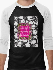"""Life is Tough my Darling, but so are You"" Flowers Men's Baseball ¾ T-Shirt"