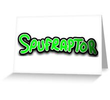 Spufraptor TEXT Greeting Card