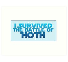 I Survived The Battle of Hoth Art Print