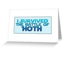I Survived The Battle of Hoth Greeting Card
