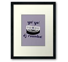 YO! YO! DJ ROOMBA Framed Print