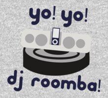 YO! YO! DJ ROOMBA by lindseybro