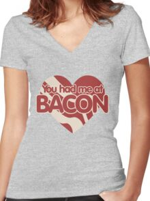 You had me at BACON Women's Fitted V-Neck T-Shirt