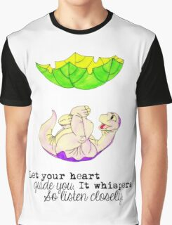 The Land Before Time: Let your heart guide you. It whispers, so listen closely Graphic T-Shirt