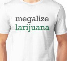 Megalize Larijuana  Unisex T-Shirt