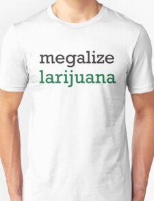 Megalize Larijuana  T-Shirt