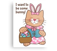 I Want to Be Some Bunny, Easter Cat Metal Print