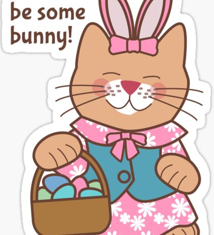 I Want to Be Some Bunny, Easter Cat Sticker