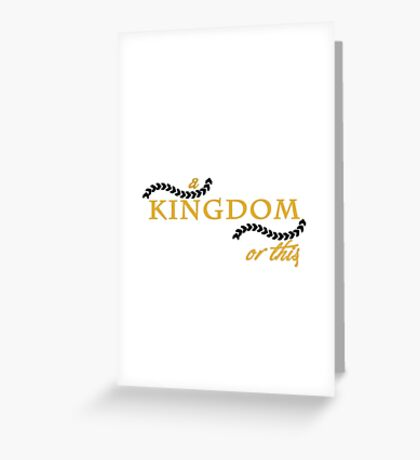 a kingdom or this Greeting Card