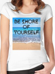 Be Shore of Yourself Women's Fitted Scoop T-Shirt