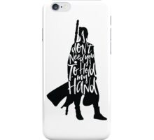 Don't Hold My Hand iPhone Case/Skin