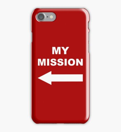 My mission iPhone Case/Skin