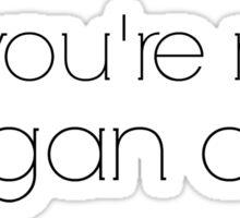 Pretty Little Liars Lol You're Not Keegan Allen Sticker