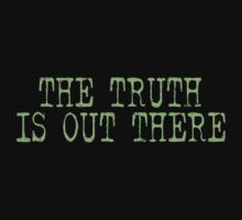 The Truth is out there T-shirt by normallife