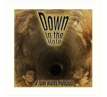Down in the Hole Podcast Art Print