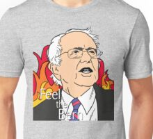 Feel the Bern with Bernie Sanders! Unisex T-Shirt