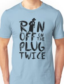 Ran off on the plug twice T-Shirt