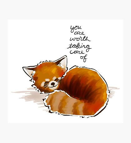 """You Are Worth Taking Care of"" Red Panda Photographic Print"