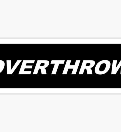 Bumper Sticker 2016 Series: OVERTHROW Sticker