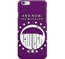 The Weather iPhone Case/Skin