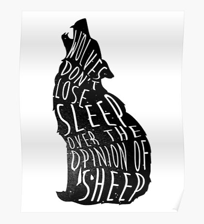 Wolves don't lose sleep over the opinion of sheep - version 1 - no background Poster