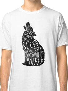 Wolves don't lose sleep over the opinion of sheep - version 1 - no background Classic T-Shirt