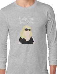 Bridesmaids - Help Me I'm Poor Long Sleeve T-Shirt