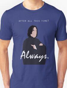 "Snape - ""Always"" Unisex T-Shirt"