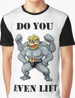 Do You Even Lift Machamp? Graphic T-Shirt