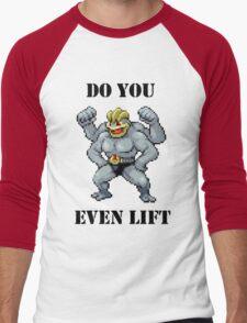 Do You Even Lift Machamp? Men's Baseball ¾ T-Shirt