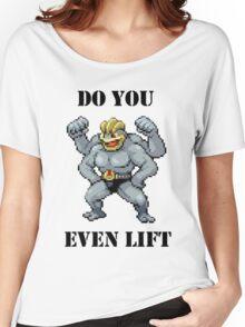 Do You Even Lift Machamp? Women's Relaxed Fit T-Shirt