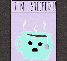 """""""I'm Steeped"""" Tea Cup T-Shirt"""