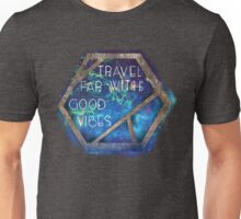 Travel Far With Good Vibes Unisex T-Shirt