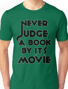 Never Judge A Book By Its Movie - Tshirt Unisex T-Shirt