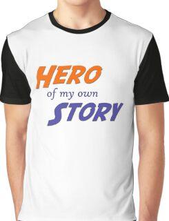 Hero of My Own Story Graphic T-Shirt