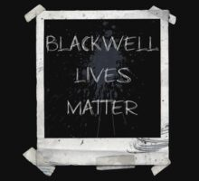 Blackwell Lives Matter by distressed