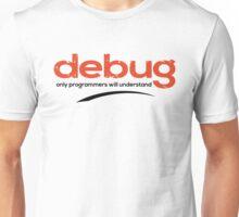 Programmer : debug your code Unisex T-Shirt