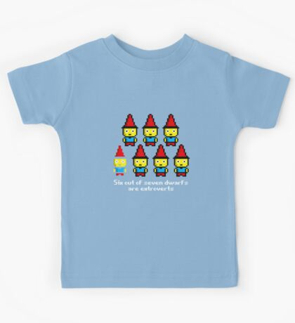 Six out of seven dwarfs are extroverts Kids Tee